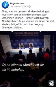 So überrascht jüngst Jack Ma, Gründer des chinesischen Internet-Giganten Alibaba, mit dem Bonmot: Unseren Kindern sollten wir vor allem Werte lehren - so könnte die rasch fortschreitende Künstliche Intelligenz nicht einholen.  (Screenshot: Tagesschau)